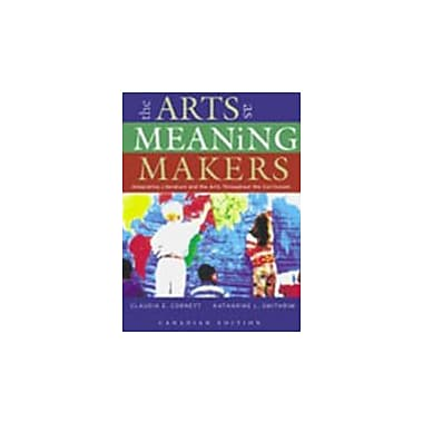 The Arts as Meaning Makers: Integrating Literature and the Arts Throughout the Curriculum, New Book (9780130873804)