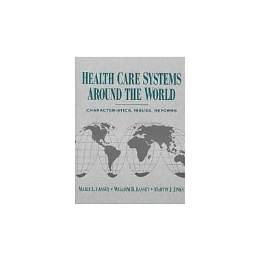 Health Care Systems Around the World: Characteristics, Issues, Reforms, New Book (9780131042339)