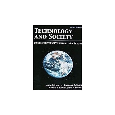 Technology and Society: Issue for the 21st Century and Beyond, 3rd Edition, Used Book (9780131194434)