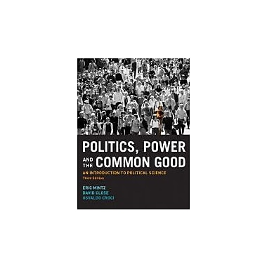 Politics, Power and the Common Good: An Introduction to Political Science (3rd Edition), Used Book (9780131384774)