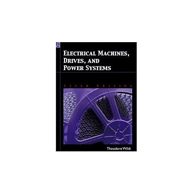 Electrical Machines, Drives and Power Systems (6th Edition), Used Book (9780131776913)