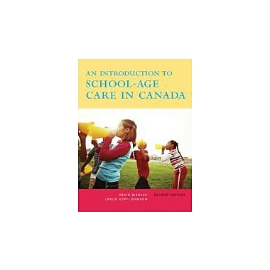An Introduction to School-Age Care in Canada, Second Edition (2nd Edition), New Book (9780132082013)