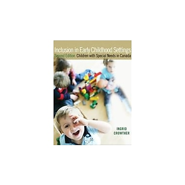 Inclusion in Early Childhood Settings: Children w/Special Needs in Canada, 2nd Edition, New (9780132082020)