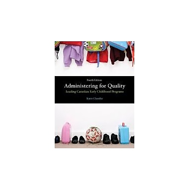 Administering for Quality: Leading Canadian Early Childhood Programs (4th Edition), New Book (9780132113588)