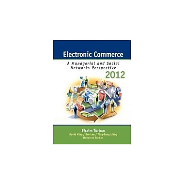Electronic Commerce 2012: Managerial and Social Networks Perspectives (7th Edition), Used Book (9780132145381)