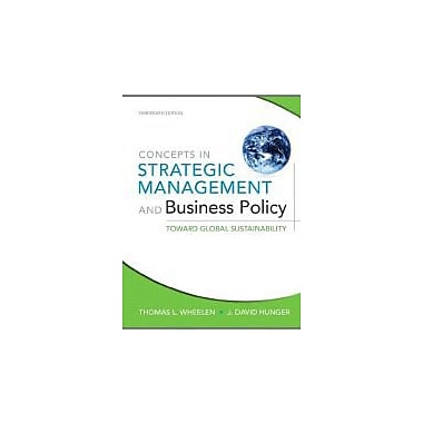 Concepts in Strategic Management and Business Policy: Toward Global Sustainability (13th Edition), anglais