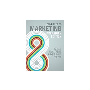 Principles of Marketing, Eighth Canadian Edition, with MyMarketingLab (8th Edition), Used Book (9780132473958)