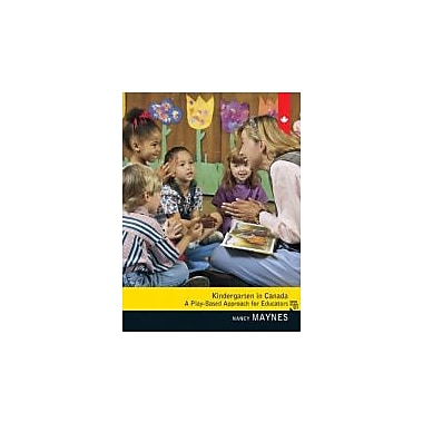 Kindergarten in Canada: A Play-Based Approach for Educators, New Book (9780132572026)