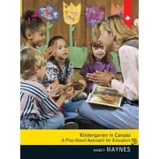 Kindergarten in Canada: A Play-Based Approach for Educators, anglais