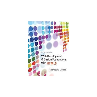 Web Development and Design Foundations with HTML5 (6th Edition), New Book (9780132783392)