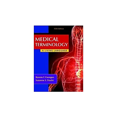 Medical Terminology: A Living Language (5th Edition), New Book (9780132843478)