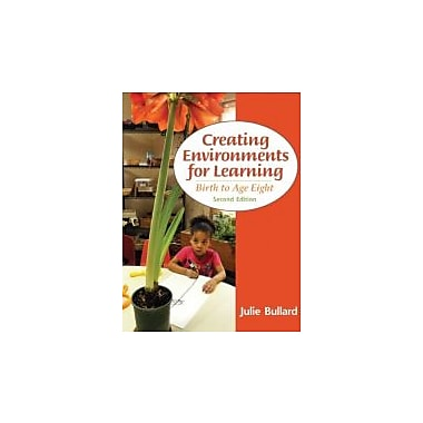 Creating Environments for Learning: Birth to Age Eight (2nd Edition), New Book (9780132867542)