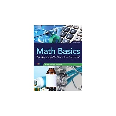 Math Basics for Healthcare Professionals (4th Edition), New Book (9780133104158)