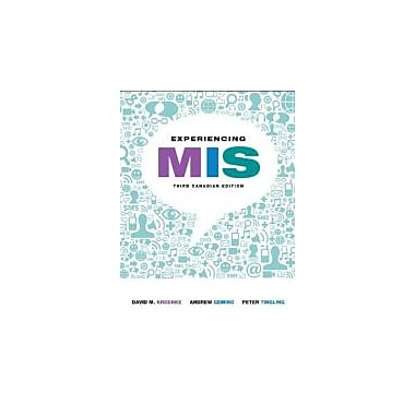 Experiencing MIS, Third Canadian Edition with MyMISLab (3rd Edition), Used Book (9780133153934)