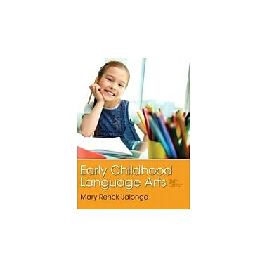 Early Childhood Language Arts (6th Edition), New Book (9780133358445)