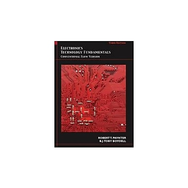 Electronics Technology Fundamentals: Conventional Flow Version (3rd Edition), Used Book (9780135048740)