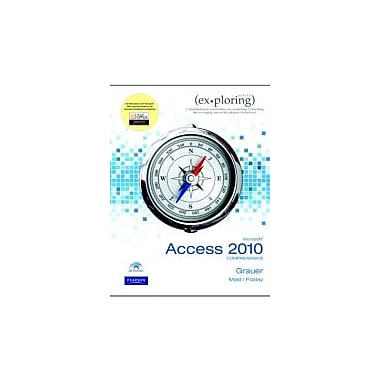 Exploring Microsoft Office Access 2010 Comprehensive, Used Book (9780135098257)