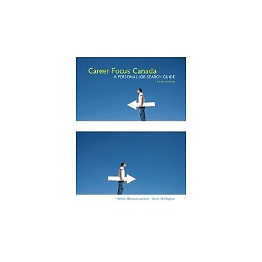 Career Focus Canada: A Personal Job Search Guide with Companion Website (5th Edition), New Book (9780135114575)