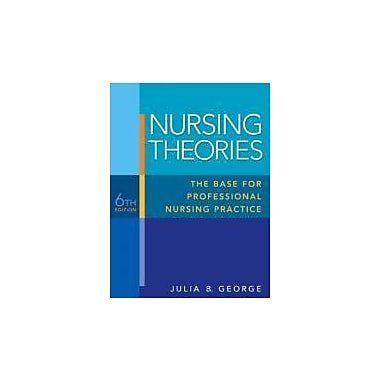 Nursing Theories: The Base for Professional Nursing Practice (6th Edition), Used Book (9780135135839)