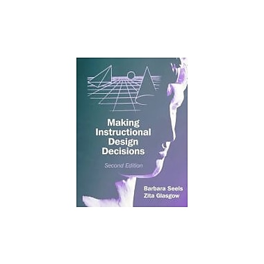 Making Instructional Design Decisions (2nd Edition), New Book (9780135206027)