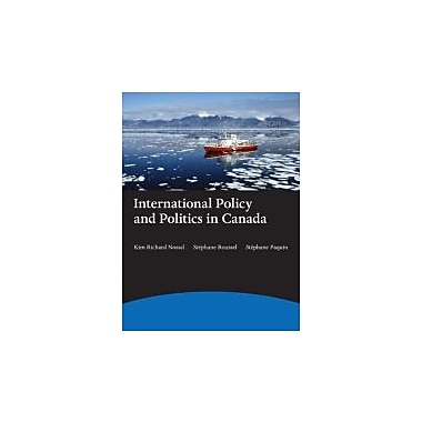 International Policy and Politics in Canada, First Edition