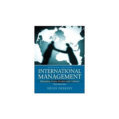 International Management: Managing Across Borders and Cultures, Text and Cases (7th Edition), Used Book (9780136098676)