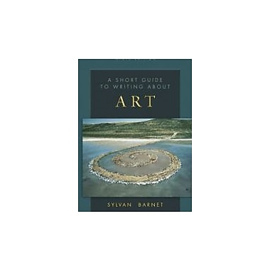 A Short Guide to Writing About Art, 9th Edition (The Short Guide Series), New Book (9780136138556)