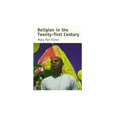 Religions of the World: Religion in the Twenty-First Century