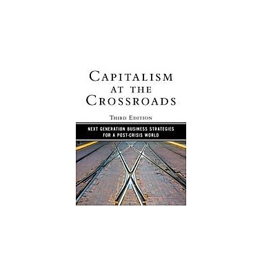 Capitalism at the Crossroads: Next Generation Business Strategies for a Post-Crisis World, New (9780137042326)