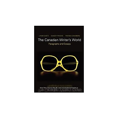 The Canadian Writer's World: Paragraphs and Essays with MyCanadianWritingLab, New Book (9780138021818)