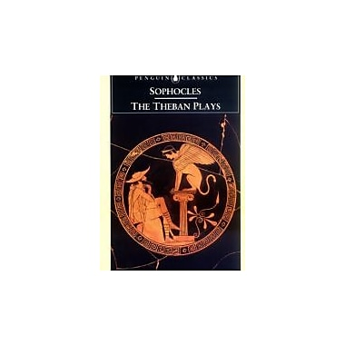 The Theban Plays: King Oedipus; Oedipus at Colonus; Antigone (Penguin Classics), Used Book (9780140440034)