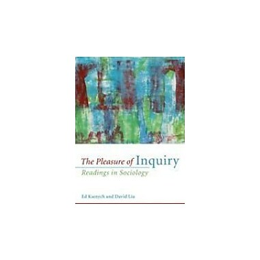 The Pleasure of Inquiry: Readings in Sociology, New Book (9780176104740)