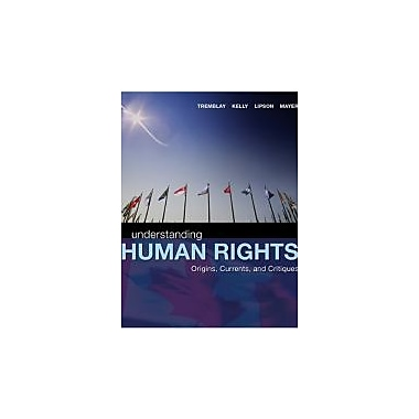 Understanding Human Rights: Origins, Currents and Critiques, New Book (9780176252434)