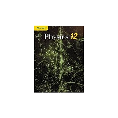 Nelson Physics 12: Student Text, National Edition, New Book (9780176259884)