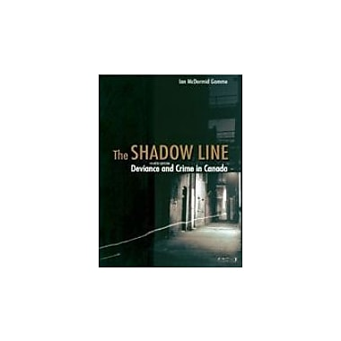 Title: SHADOW LINE:DEVIANCE+CRIME IN, New Book (9780176416478)