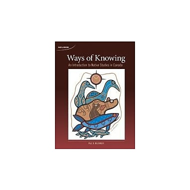 Ways of Knowing: An Introduction to Native Studies in Canada, New Book (9780176440503)