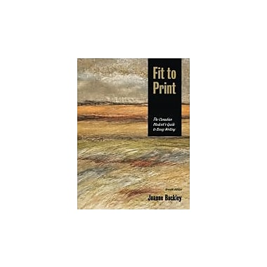 Fit to Print, the Canadian Student's Guide to Essay Writing, New Book (9780176442408)