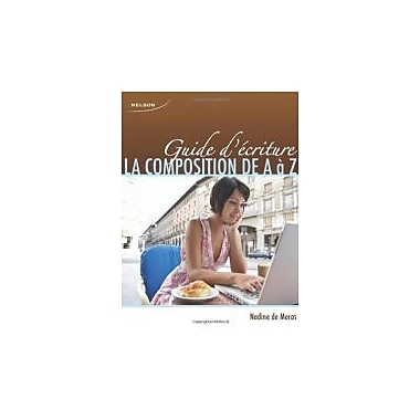 CDN ED Guide D'Ecriture: La Composition de A a Z (9780176473495)