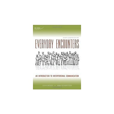 Everyday Encounters: An Introduction to Interpersonal Communication, Used Book (9780176500313)