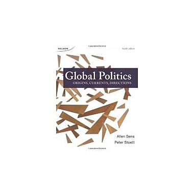 Global Politics: Origins, Currents, Directions, New Book (9780176500498)