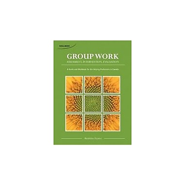 CDN ED Group Work: Assessment, Intervention, Evaluation, Used Book (9780176501266)