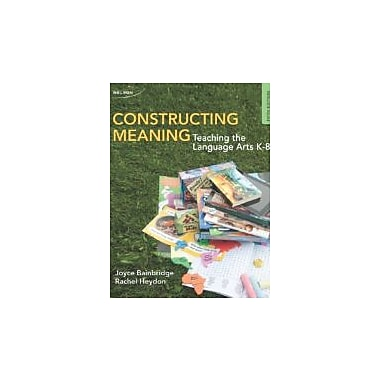 Constructing Meaning: Teaching the Language Arts K-8, New Book (9780176503666)