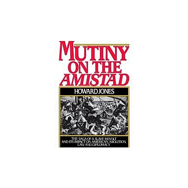 Mutiny on the Amistad: The Saga of a Slave Revolt & Its Impact on American Abolition, Law, and Diplomacy, Used (9780195038293)