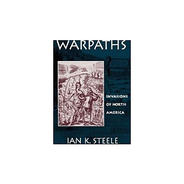 Warpaths: Invasions of North America, New Book (9780195082234)
