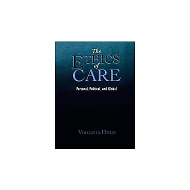 The Ethics of Care: Personal, Political, and Global, New Book (9780195325904)