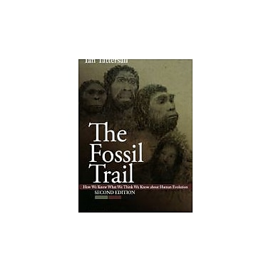 The Fossil Trail: How We Know What We Think We Know About Human Evolution, New Book (9780195367669)