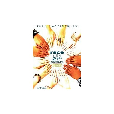 Race in the 21st Century: Ethnographic Approaches, Used Book (9780195375602)