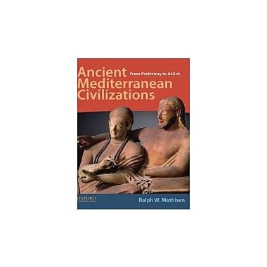 Ancient Mediterranean Civilizations: From Prehistory to 640 CE, New Book (9780195378382)