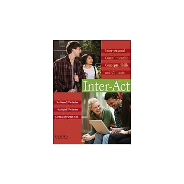 Inter-Act: Interpersonal Communication Concepts, Skills, and Contexts, Used Book (9780195378917)