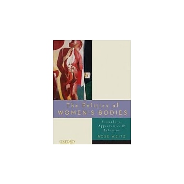 The Politics of Women's Bodies: Sexuality, Appearance, and Behavior, Used Book (9780195390636)